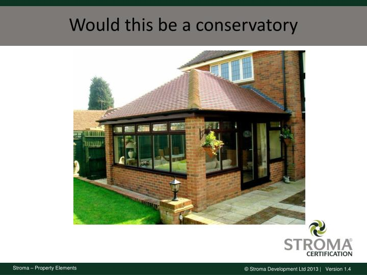 Would this be a conservatory