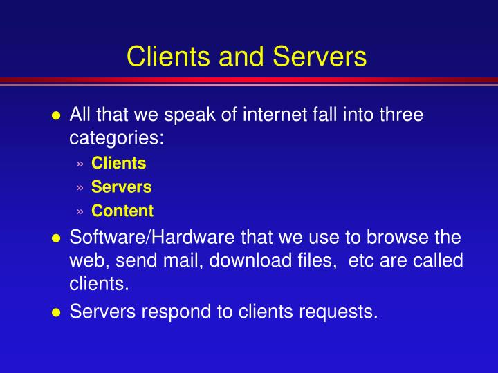Clients and Servers