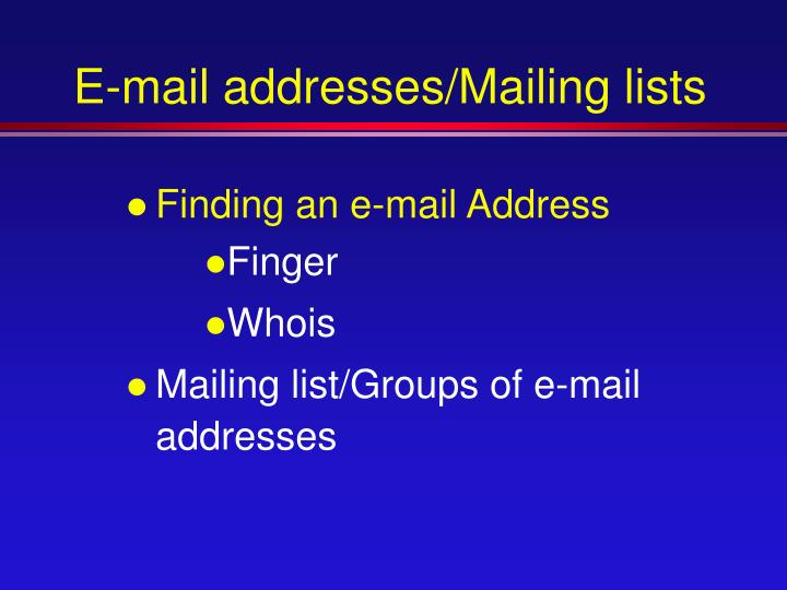 E-mail addresses/Mailing lists