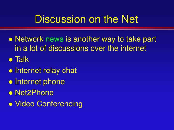 Discussion on the Net