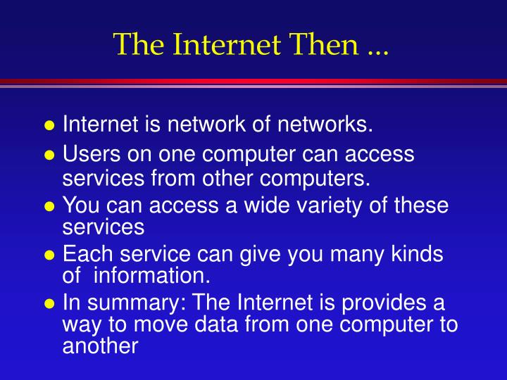The Internet Then ...