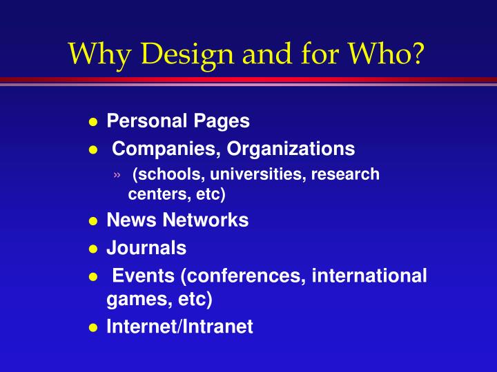 Why Design and for Who?
