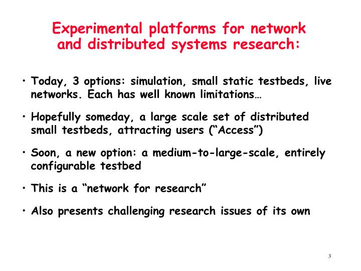 Experimental platforms for network and distributed systems research