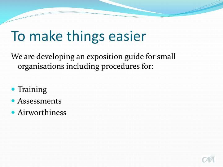 To make things easier