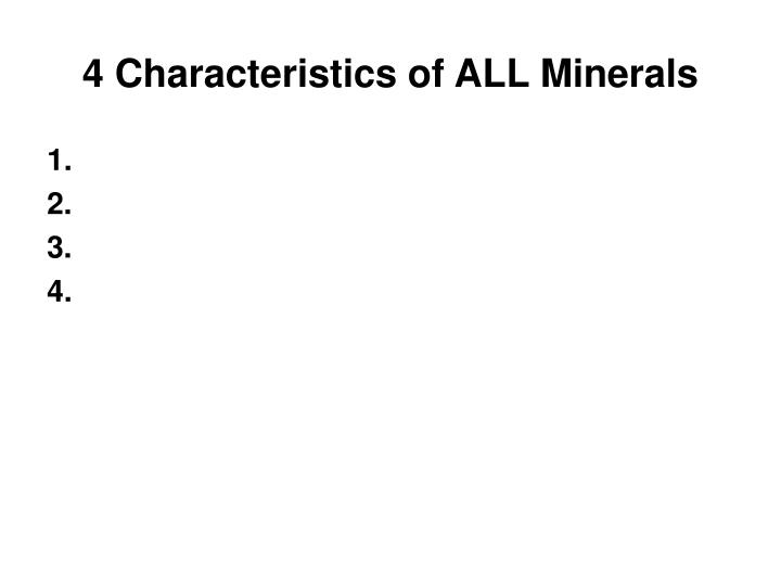 4 Characteristics of ALL Minerals