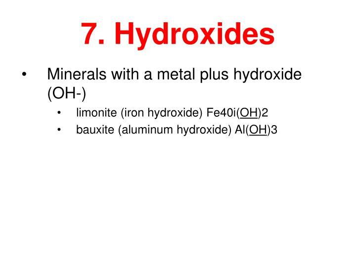 7. Hydroxides