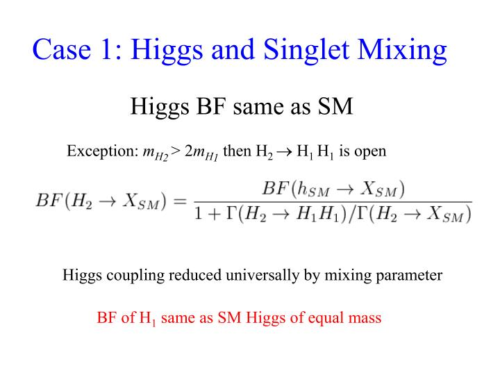 Case 1 higgs and singlet mixing