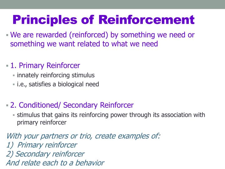 We are rewarded (reinforced) by something we need or something we want related to what we need