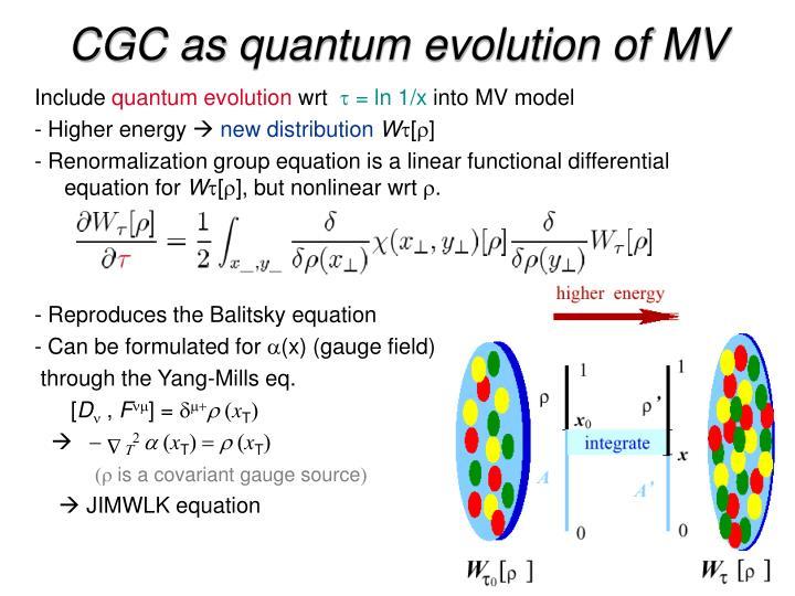 CGC as quantum evolution of MV
