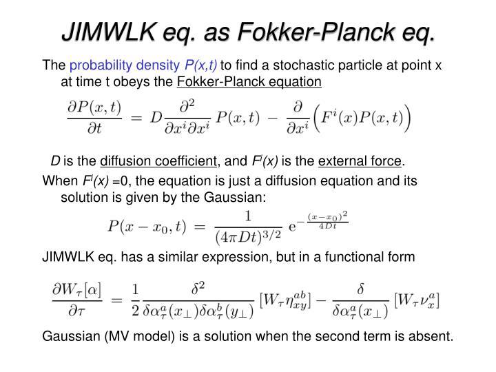 JIMWLK eq. as Fokker-Planck eq.