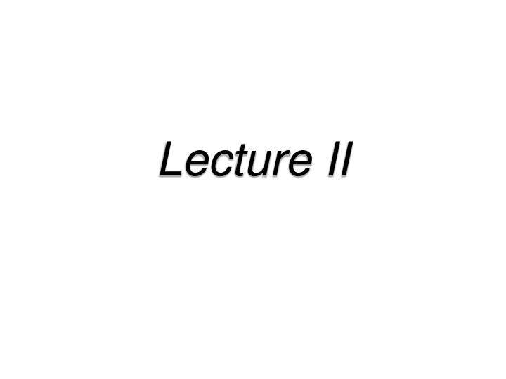 Lecture ii