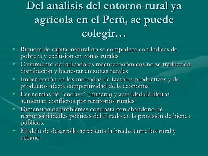 Del análisis del entorno rural ya agrícola en el Perú, se puede colegir…