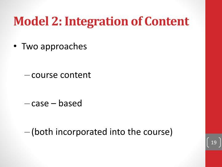 Model 2: Integration of Content