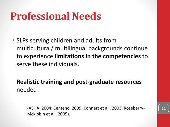 Professional Needs
