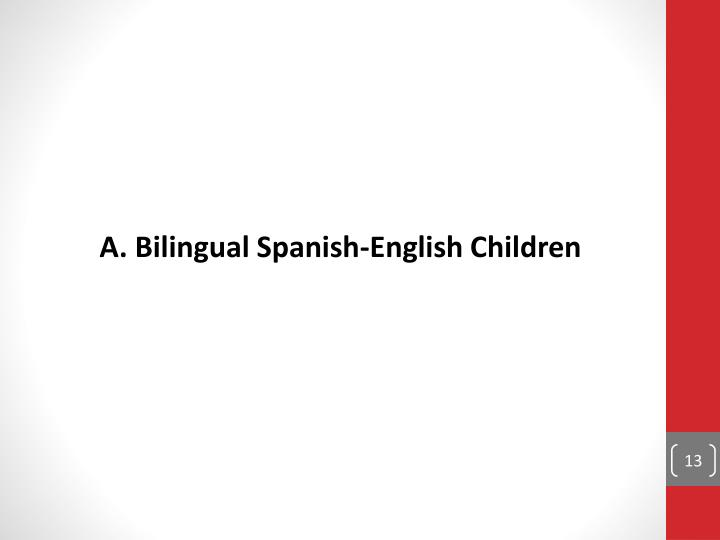 A. Bilingual Spanish-English Children