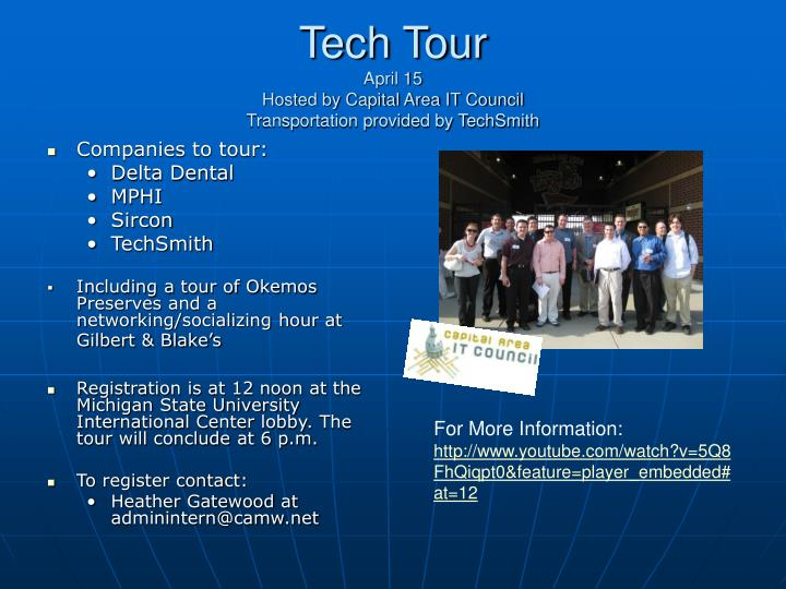 Tech tour april 15 hosted by capital area it council transportation provided by techsmith