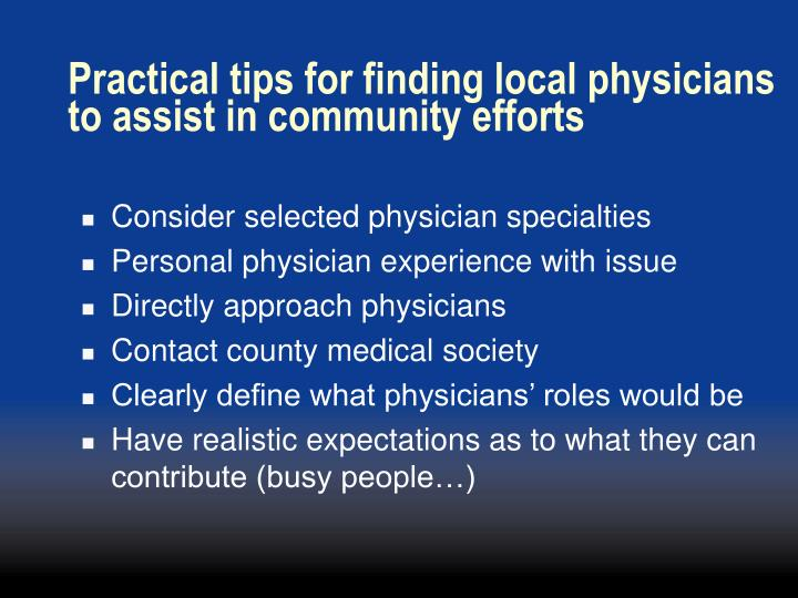 Practical tips for finding local physicians to assist in community efforts