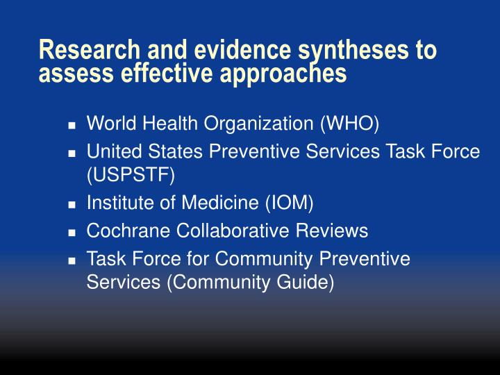 Research and evidence syntheses to assess effective approaches