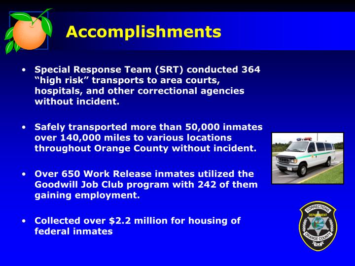"Special Response Team (SRT) conducted 364 ""high risk"" transports to area courts, hospitals, and other correctional agencies without incident."