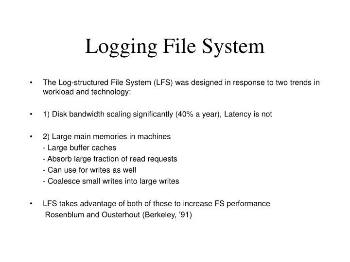 Logging File System