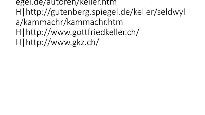 vti_cachedlinkinfo:VX|H|http://gutenberg.spiegel.de/autoren/keller.htm H|http://gutenberg.spiegel.de/keller/seldwyla/kammachr/ka