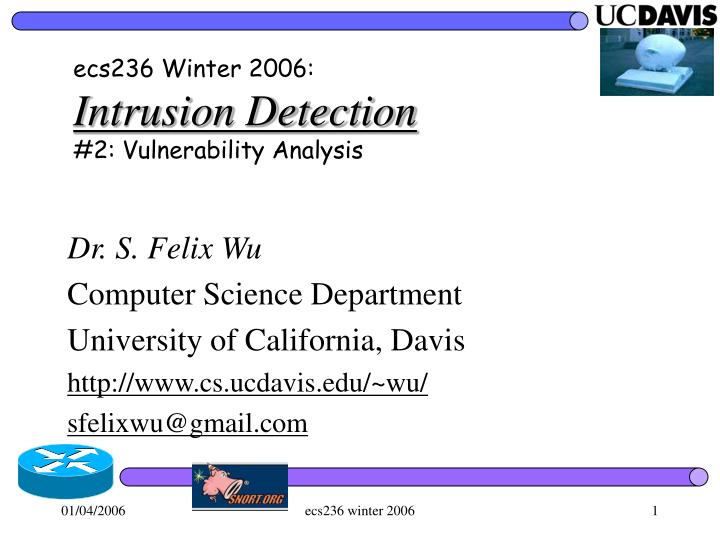 Ecs236 winter 2006 intrusion detection 2 vulnerability analysis