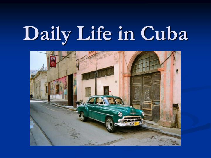 Daily Life in Cuba
