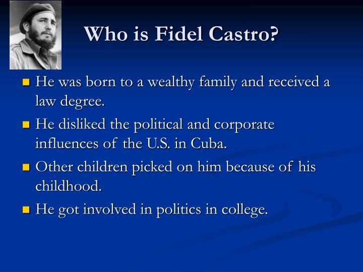 Who is Fidel Castro?