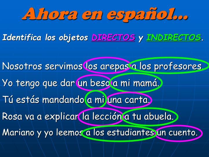 Ahora en español…