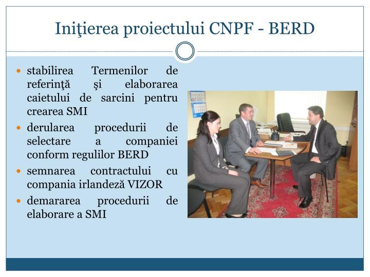 Iniţierea proiectului CNPF - BERD