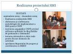realizarea proiectului smi2