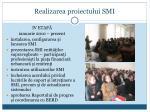 realizarea proiectului smi3