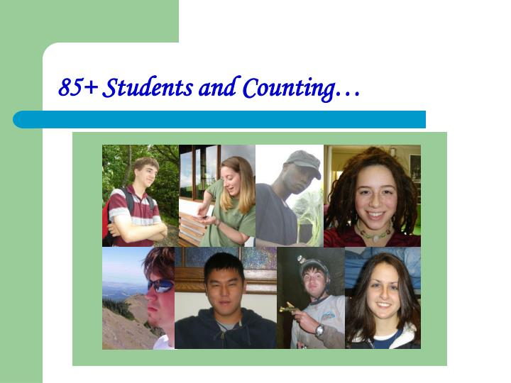 85+ Students and Counting…