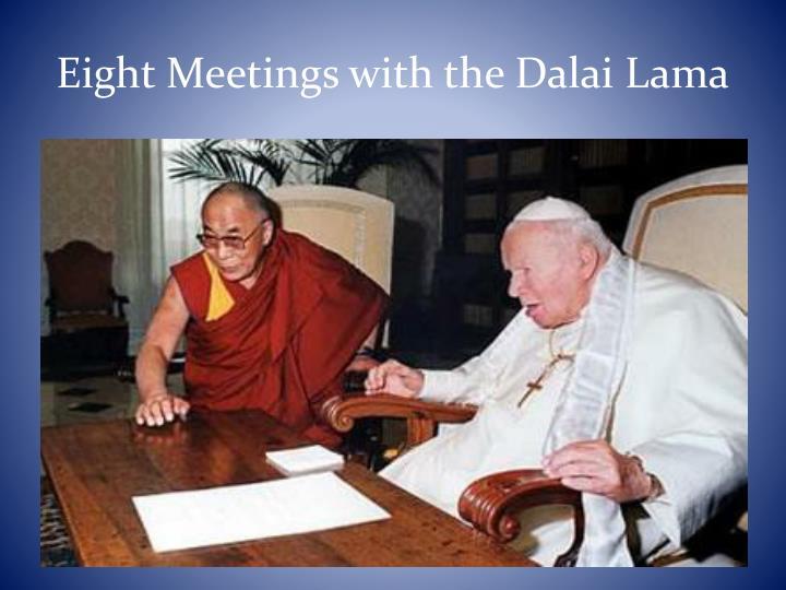Eight Meetings with the Dalai Lama