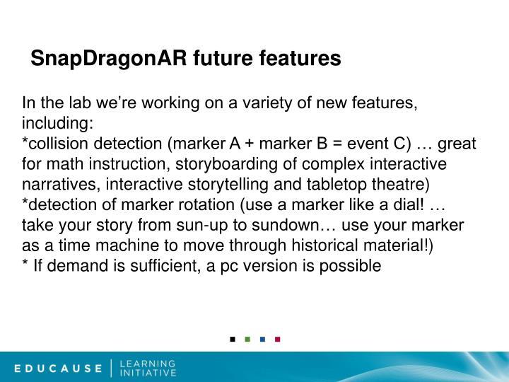 SnapDragonAR future features
