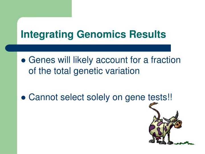 Integrating Genomics Results