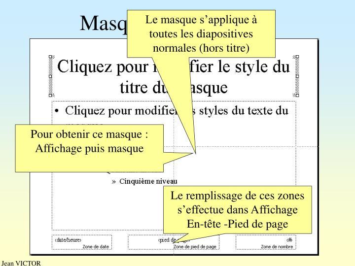 Le masque s'applique à toutes les diapositives normales (hors titre)