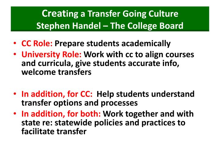 Creat ing a transfer going culture stephen handel the college board