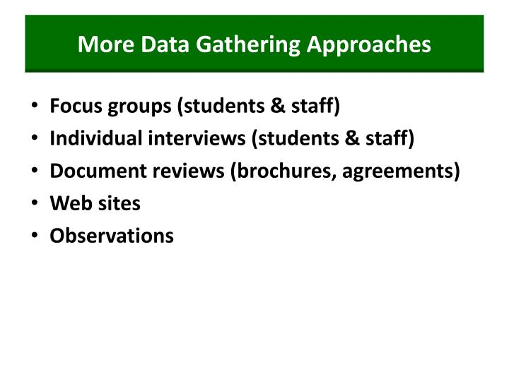 More Data Gathering Approaches