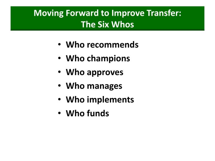 Moving Forward to Improve Transfer: