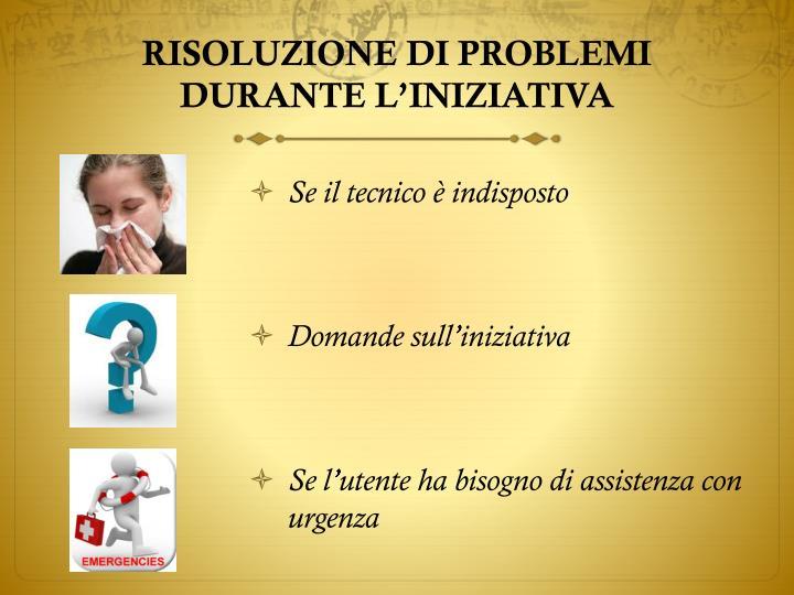 RISOLUZIONE DI PROBLEMI DURANTE L'INIZIATIVA