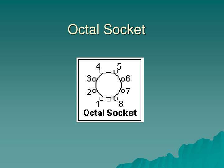 Octal Socket