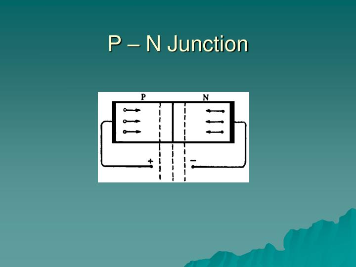 P – N Junction