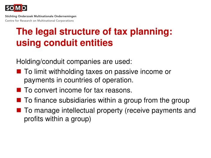 The legal structure of tax planning: using conduit entities