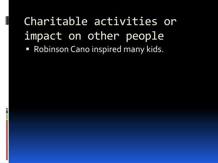 Charitable activities or impact on other people