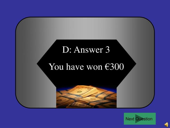 D: Answer 3