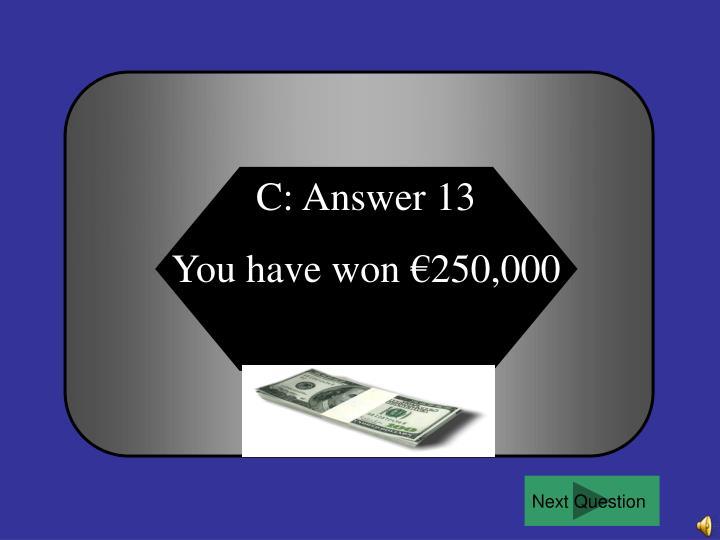 C: Answer 13