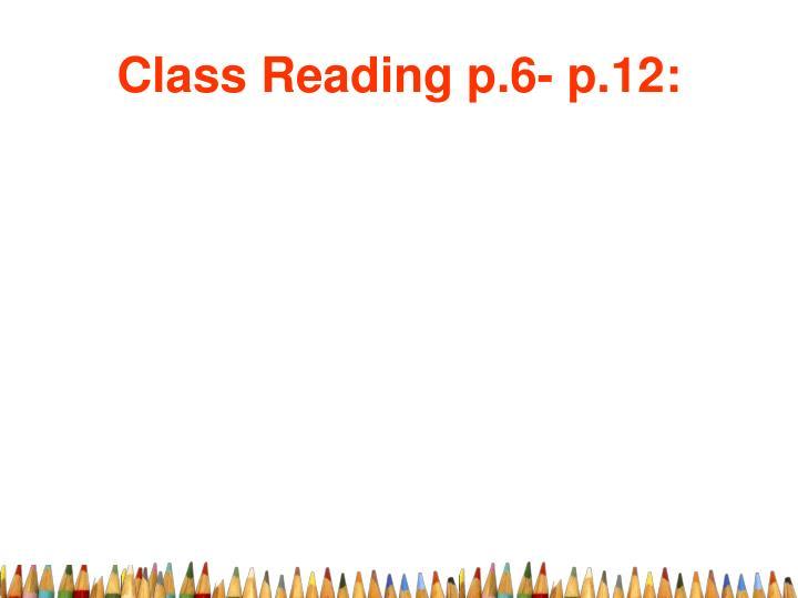 Class Reading p.6- p.12: