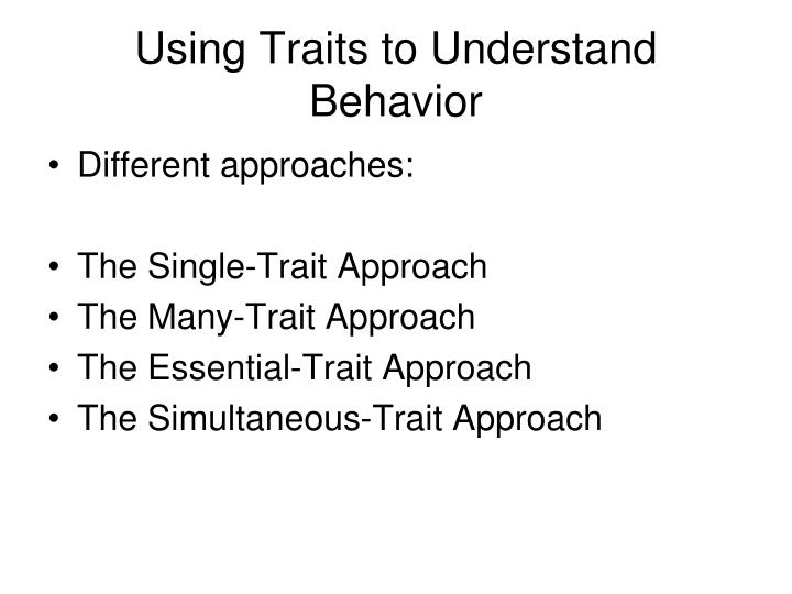 Using Traits to Understand Behavior