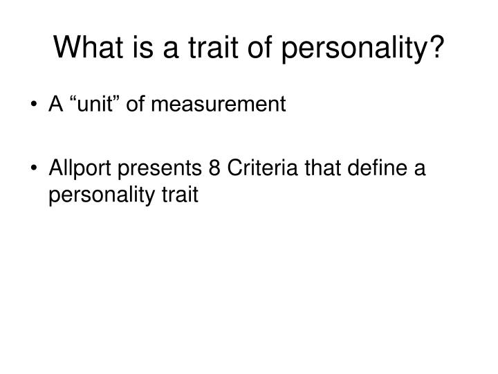 What is a trait of personality?